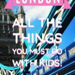 London all the things you must do with kids