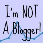 I'm Not a Blogger