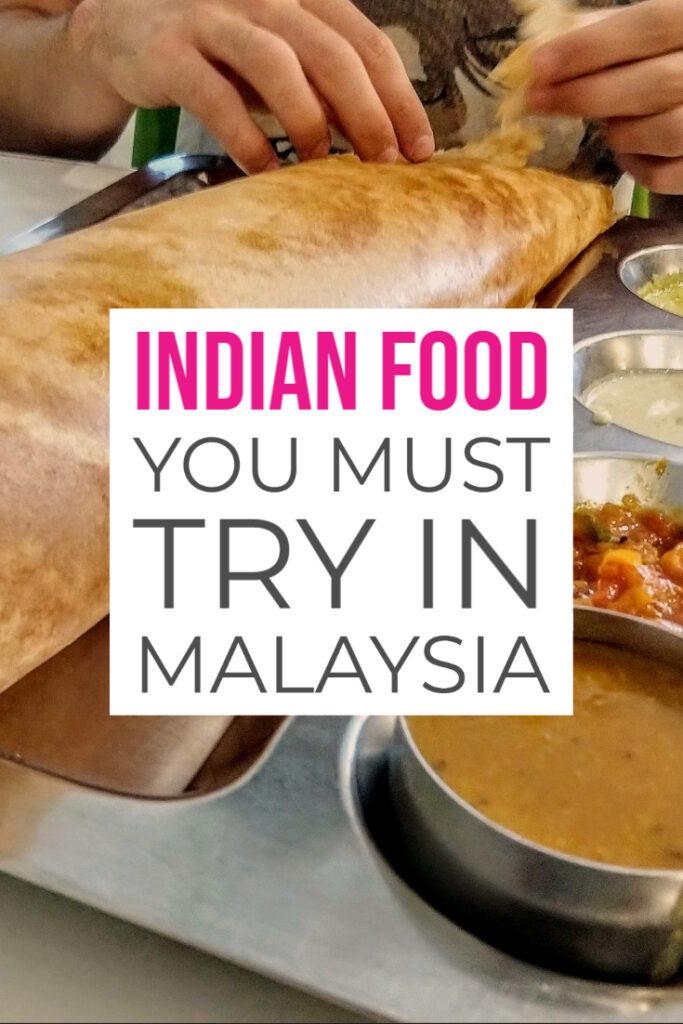Indian Food You Must Try in Malaysia