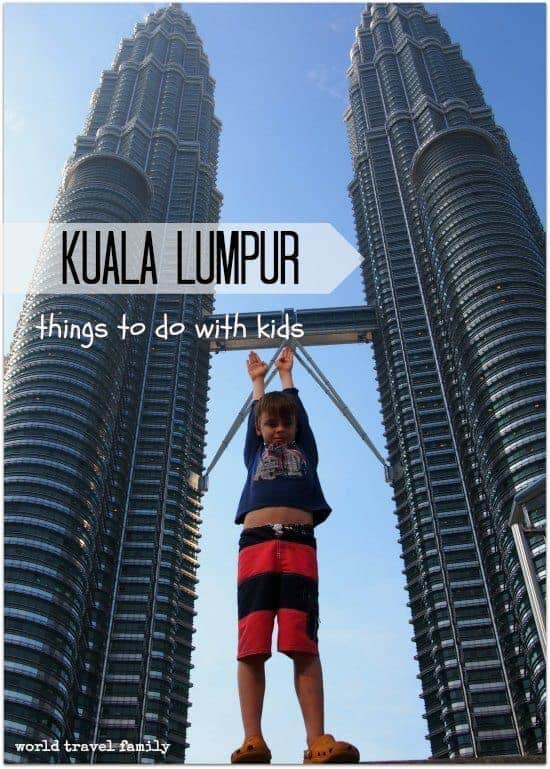 Things to do with Kids Kuala Lumpur. with kids Petronas Towers