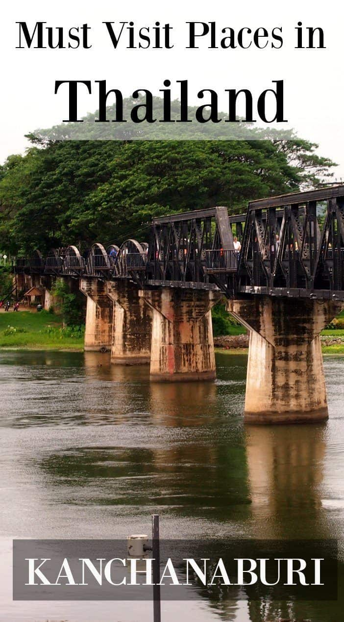Places to visit in Thailand, Kanchanaburi. A must visit for lovers of history, peace and relaxation. The Bridge on the River Kwai Thailand travel