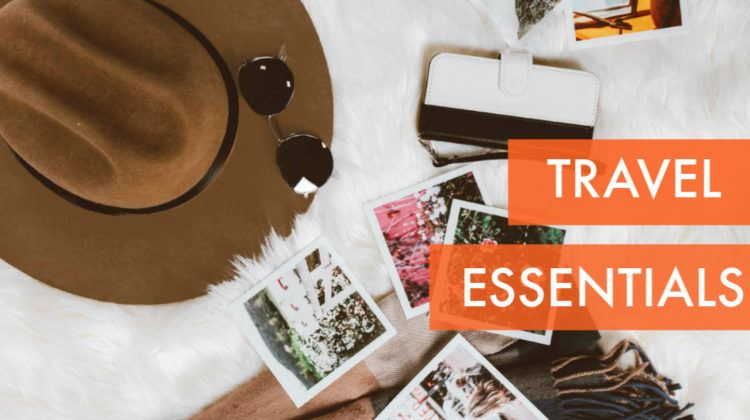 Travel essentials. What travel gear is absolutely essential