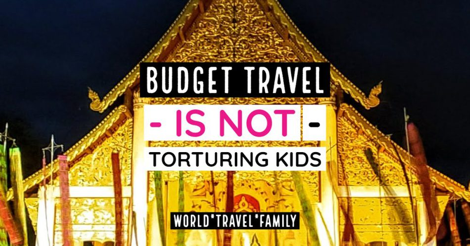 Budget travel is not torturing kids