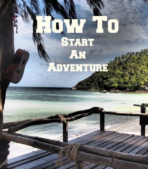 How do you start an adventure