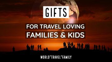 Gifts for Travel Loving Families and Kids