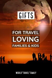 Gifts for Travel Loving Families and Kids travelling