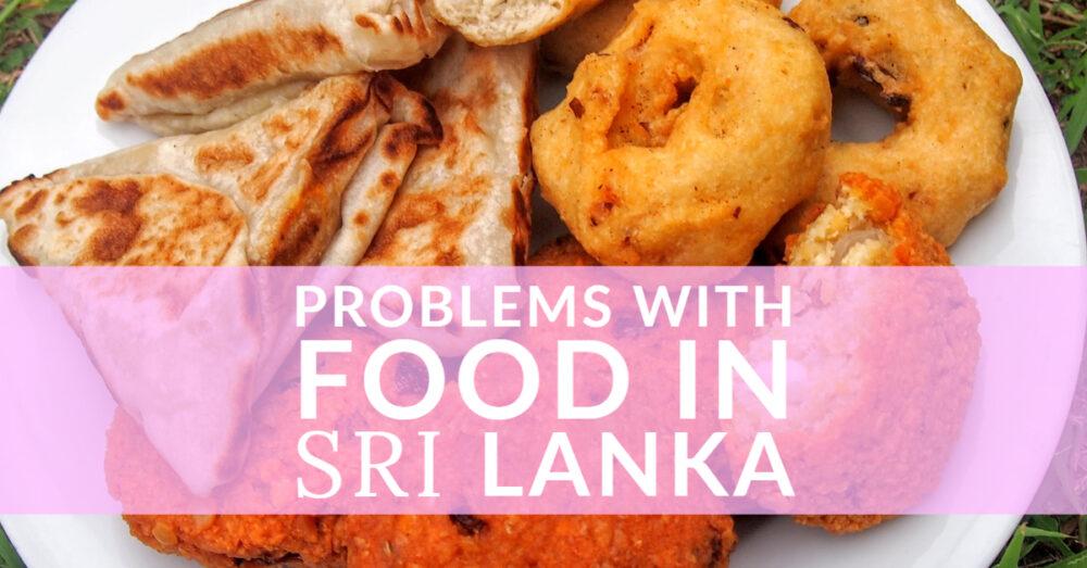Problems with food in Sri Lanka. Plate of short eats Sri Lankan snacks