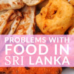 Food in Sri Lanka (The Problems!)