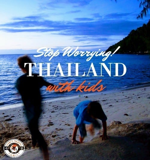 c9a08814dc96 Thailand With Kids. No Worries! – World Travel Family