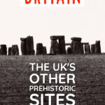 The UK's other Prehistoric sites