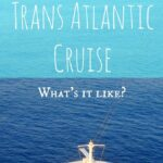 What's a Transatlantic Cruise Like?