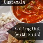 Antigua Guatemala Eating Out With Kids