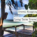Will Travel Blogging Fund Long Term Travel?