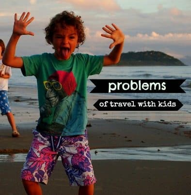 Problems of travelling with kids family travel blog
