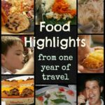 One Year of Travel. Food Highlights