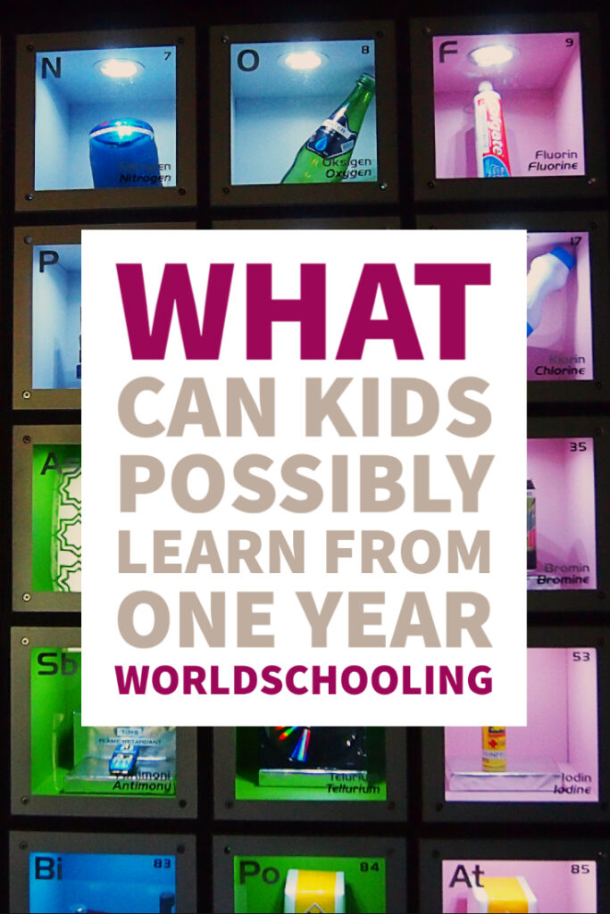 What can kids possibly learn from one year worldschooling
