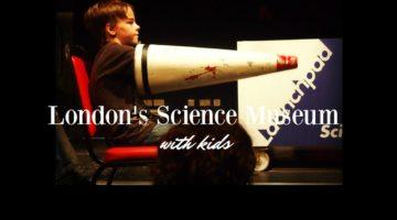 London's Science Museum With Kids