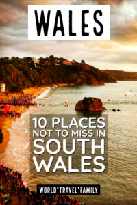 Wales travel places not to miss in south wales