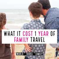 Cost of One Year of Travel With Kids Breakdown