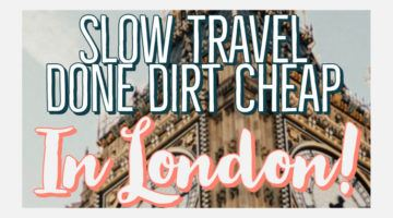 Slow travel in London Budget