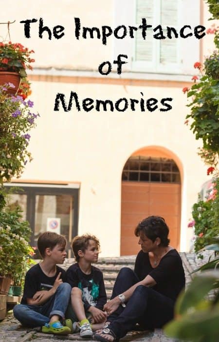 The Importance of Memories