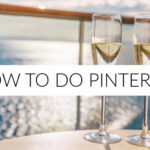 How To Do Pinterest (Updated 2020)