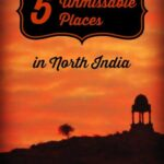 5 unmissable places in North India