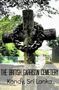 The British Garrison Cemetery, Kandy Sri Lanka.