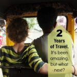 2 amazing years of family travel. But what next?