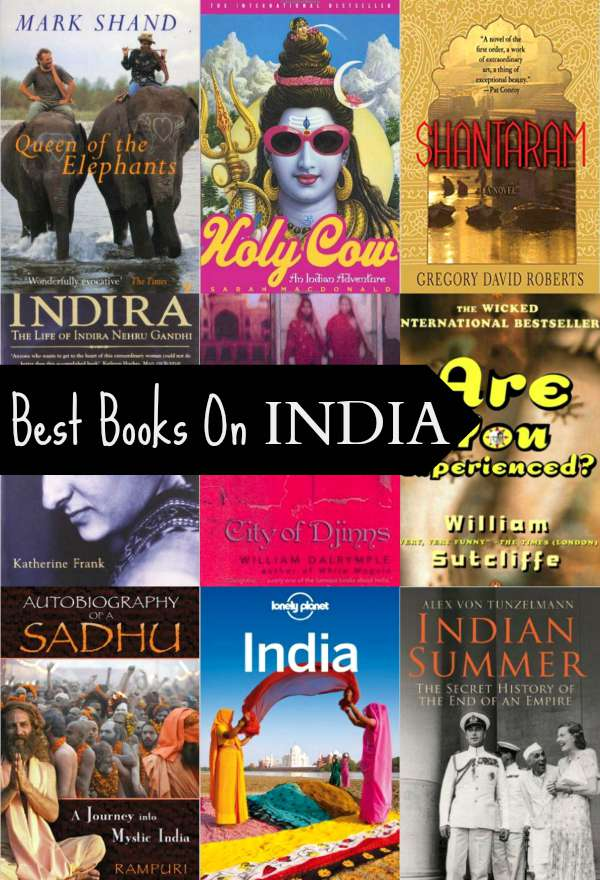 Books about India. Books to read before you visit India or to learn about India. Books for Wanderlusters and travellers, armchair or actual.