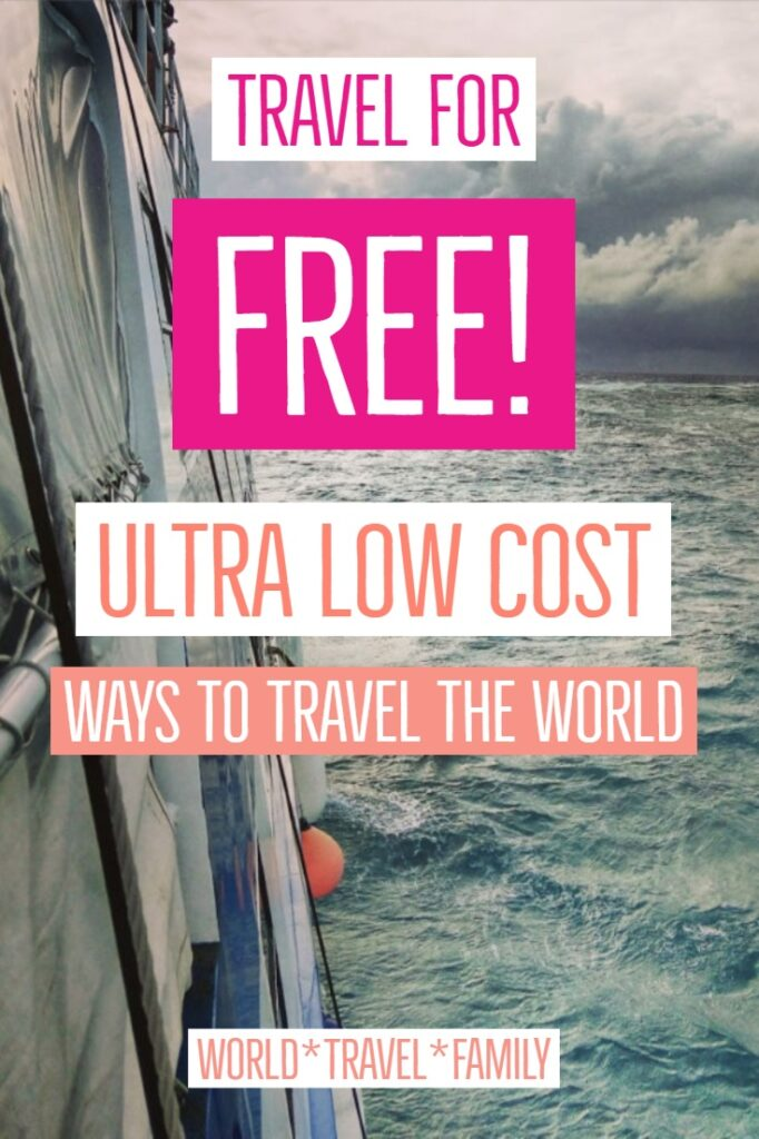 Travel for free ultra low cost ways to travel the world