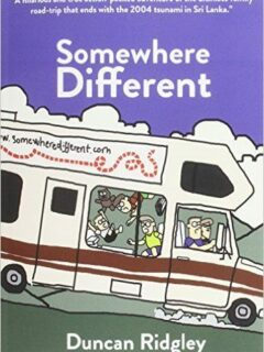 Somewhere Different, a family travel book for every family traveller. Long term family travel, the Sri Lankan tsunami, worldschooling and a new way of living, somewhere different.