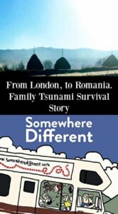 From London to Romania Family Travel Tsunami Survival Story Somewhere Different