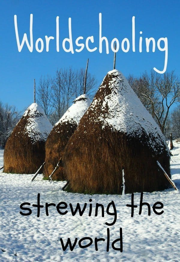 Worldschooling. Strewing the world.