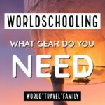 Homeschool on the Road. What Gear Do You Need?