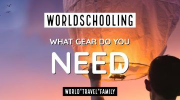 Worldschooling what gear do you need