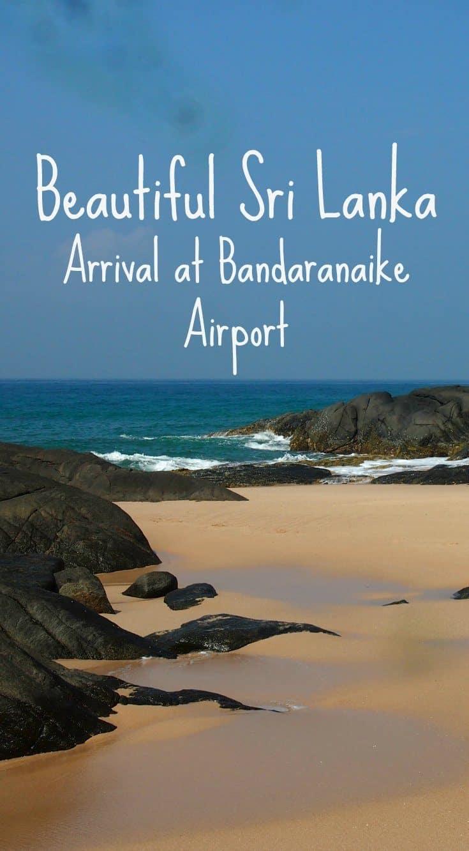 Arrival Bandaranaike Airport Sri Lanka. How not to stuff up like we did!