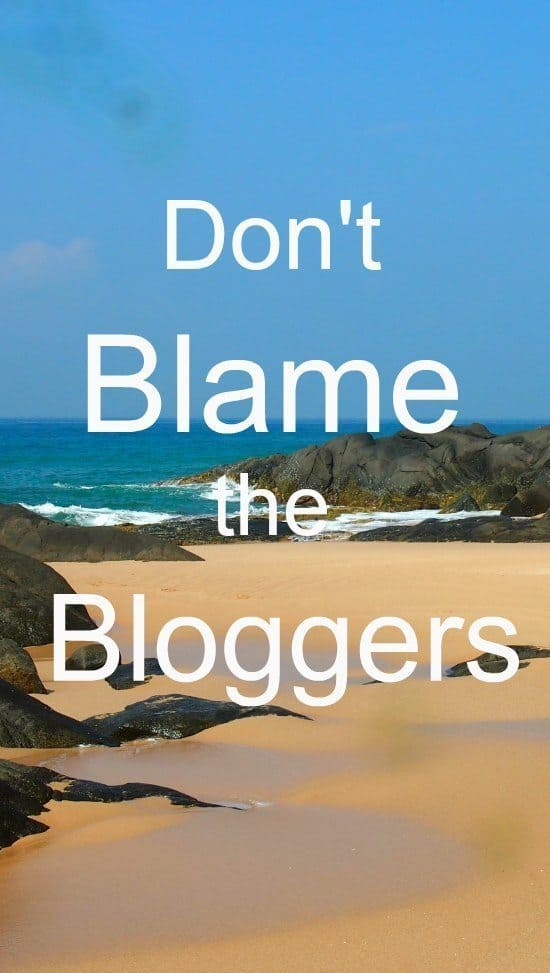 Don't blame the bloggers. If it all goes wrong, and you used our recommendations, we're sorry. But it's not our fault.