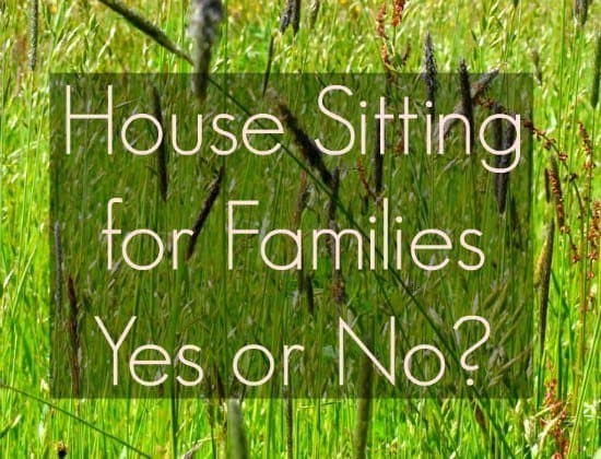 Family House Sitting  Yes or No? – World Travel Family