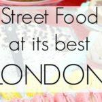 Greenwich Market Food, London Street Food at its Best