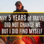Travel Doesn't Change You, You Find Yourself