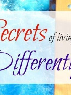 secrets of living differently