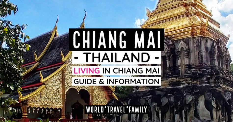Chiang Mai Thailand living in chiang Mai Thailand Guide tips information