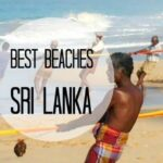 Sri Lanka Beaches. Which to Choose?