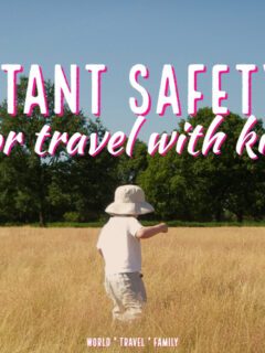 safety tips for travel with kids