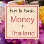 Handling Your Money in Thailand. Quick Guide and Tips