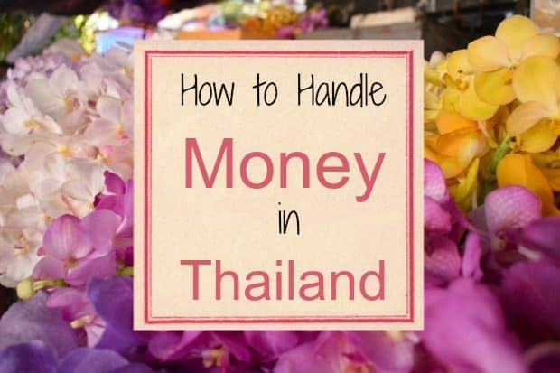 Handling Your Money in Thailand  Quick Guide and Tips – World Travel