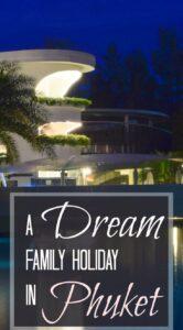 A dream family holiday in Phuket