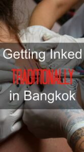 Getting Inked Traditionally in Bangkok