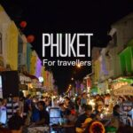 Phuket for travellers. Things to do in Phuket and what was good about Phuket, Thailand
